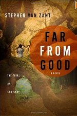 Far from Good by Stephen Van Zant